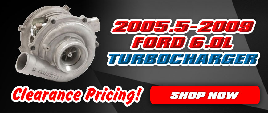 Shop for 2005-2009 Ford 6.0L Turbos now at clearance pricing!